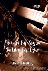 Türküler Bizi Söyler Şarkılar Bizi Özler