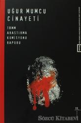 Uğur Mumcu Cinayeti TBMM Uğur Mumcu Cinayetini Araştırma Komisyonu Raporu