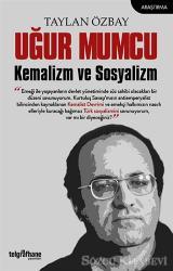 Uğur Mumcu: Kemalizm ve Sosyalizm