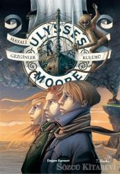 Ulysses Moore 12 - Hayali Gezginler Kulübü