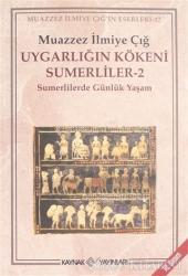 Uygarlığın Kökeni Sumerliler - 2