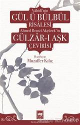 Vahidi'nin Gül ü Bülbül Risalesi Ahmed Remzi Akyürek'in Gülzar-ı Aşk Çevirisi