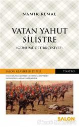 Vatan Yahut Silistre (Günümüz Türkçesiyle)