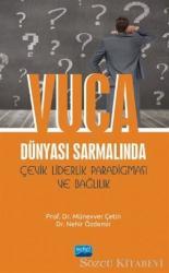 VUCA Dünyası Sarmalında Çevik Liderlik Paradigması ve Bağlılık