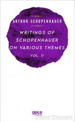 Writings Of Schopenhauer On Various Themes Vol. 2