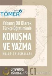 Yabancı Dil Olarak Türkçe Öğretiminde Konuşma ve Yazma Kulüp Çalışmaları C1