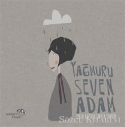 Yağmuru Seven Adam