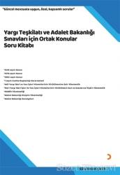 Yargı Teşkilatı ve Adalet Bakanlığı Sınavları için Ortak Konular Soru Kitabı