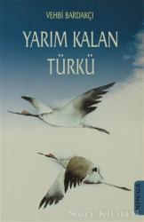 Yarım Kalan Türkü