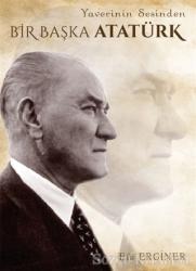 Yaverinin Sesinden Bir Başka Atatürk