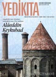 Yedikıta Aylık Tarih ve Kültür Dergisi Sayı: 149 Ocak 2021