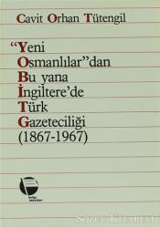 Yeni Osmanlılar'dan Bu Yana İngiltere'de Türk Gazeteciliği (1867-1967)