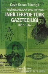 Yeni Osmanlılar'dan Bu Yana İngiltere'de Türk Gazeteciliği