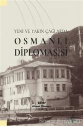 Yeni ve Yakın Çağlarda Osmanlı Diplomasisi