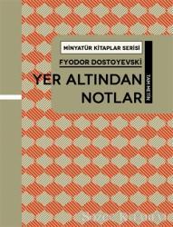 Yer Altından Notlar - Minyatür Kitaplar Serisi (Ciltli)