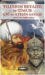 Yıldırım Beyazıd ve Timur Çığ ve Ateşin Savaşı