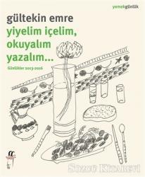 Yiyelim İçelim, Okuyalım Yazalım…