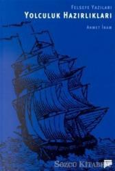 Yolculuk Hazırlıkları Felsefe Yazıları (1970-1993)