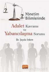 Yönetim Bilimlerinde Adalet Kavramı ve Yabancılaşma Sorunu