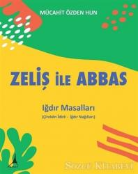 Zeliş ile Abbas - Iğdır Masalları
