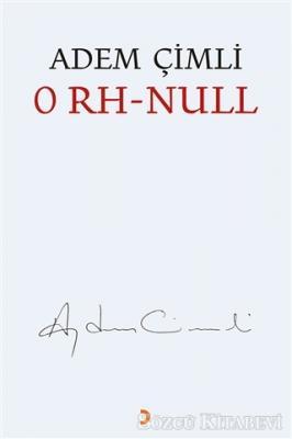 Adem Çimli - 0 RH - Null | Sözcü Kitabevi