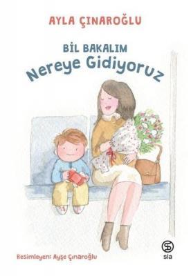 Ayla Çınaroğlu - Bil Bakalım Nereye Gidiyoruz | Sözcü Kitabevi