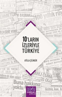 Atilla Çilingir - 10'ların İzleriyle Türkiye | Sözcü Kitabevi
