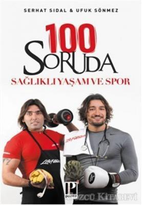Serhat Sıdal - 100 Soruda Sağlıklı Yaşam ve Spor | Sözcü Kitabevi