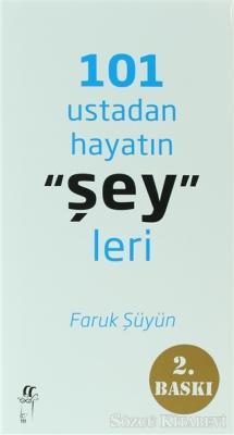 """101 Ustadan Hayatın """"Şey""""leri"""