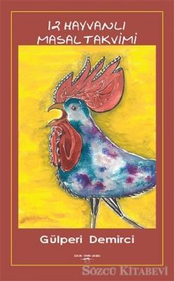 Gülperi Demirci - 12 Hayvanlı Masal Takvimi | Sözcü Kitabevi