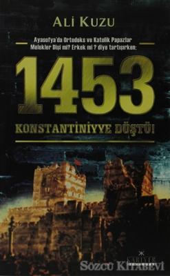 1453 Konstantiniyye Düştü!