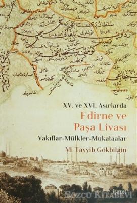15. ve 16 Asırlarda Edirne ve Paşa Livası