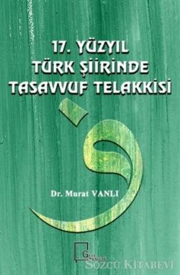 17. Yüzyıl Türk Şiirinde Tasavvuf Telakkisi