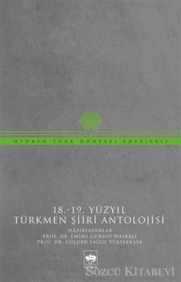 18-19 Yüzyıl Türkmen Şiiri Antolojisi