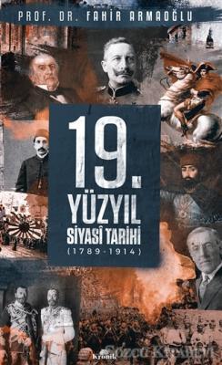 Fahir Armaoğlu - 19. Yüzyıl Siyasi Tarihi 1789 - 1914 (Ciltli) | Sözcü Kitabevi
