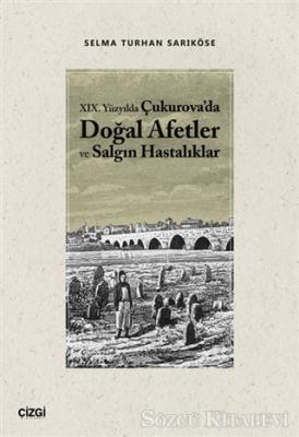 19.Yüzyılda Çukurova'da Doğal Afetler ve Salgın Hastalıklar