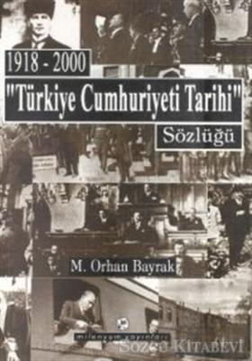 """1918-2000 """"Türkiye Cumhuriyeti Tarihi"""" Sözlüğü"""