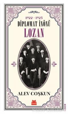 1922-1923 Diplomat İnönü - Lozan