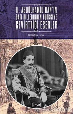 2. Abdülhamid Han'ın Batı Dillerinden Türkçeye Çevirttiği Eserler