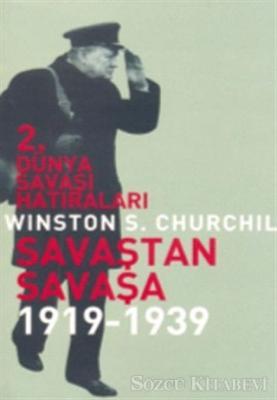 Winston Leonard Spencer-Churchill - 2. Dünya Savaşı Hatıraları | Sözcü Kitabevi