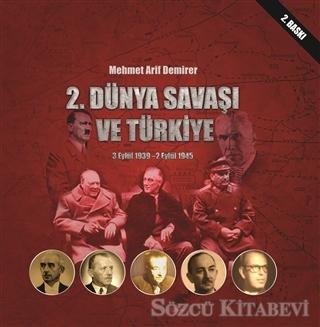 Mehmet Arif Demirer - 2. Dünya Savaşı ve Türkiye 3 Eylül 1939-2 Eylül 1945 | Sözcü Kitabevi