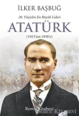 20. Yüzyılın En Büyük Lideri: Atatürk