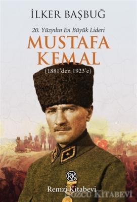 20. Yüzyılın En Büyük Lideri: Mustafa Kemal