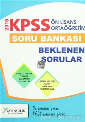 Kolektif - 2016 KPSS Ön Lisans / Ortaöğretim Genel Kültür Genel Yetenek Soru Bankası   Sözcü Kitabevi