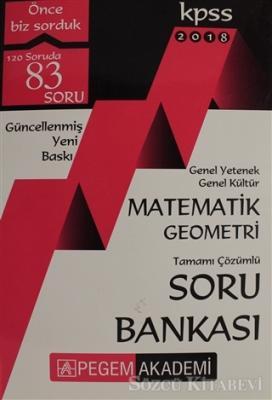 2018 KPSS Genel Yetenek Genel Kültür Matematik Geometri Tamamı Çözümlü Soru Bankası