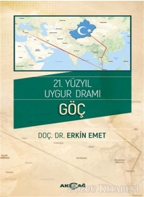 Erkin Emet - 21. Yüzyıl Uygur Dramı - Göç | Sözcü Kitabevi