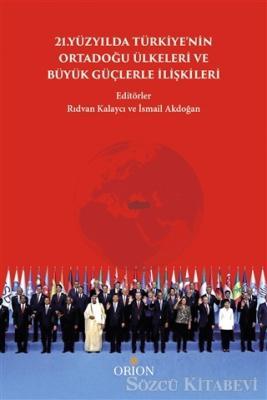 21.Yüzyılda Türkiye'nin Ortadoğu Ülkeleri ve Büyük Güçlerle İlişkileri
