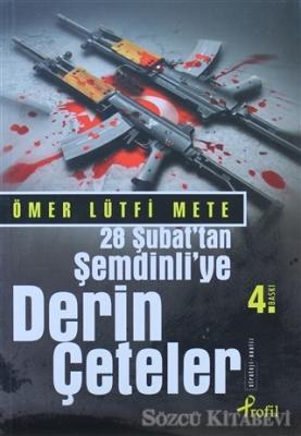 Ömer Lütfi Mete - 28 Şubat'tan Şemdinli'ye Derin Çeteler   Sözcü Kitabevi