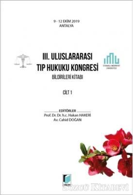 3. Uluslararası Tıp Hukuku Kongresi Bildirileri Kitabı Cilt 1