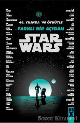 40. Yılında 40 Öyküyle Farklı Bir Açıdan Starwars